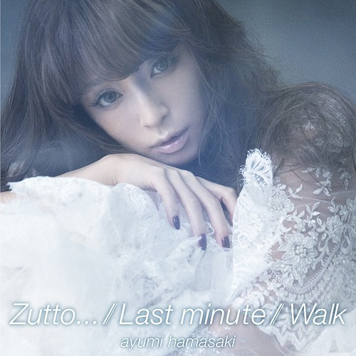 Ayumi Hamasaki – Zutto…/Last Minute/Walk Single Review